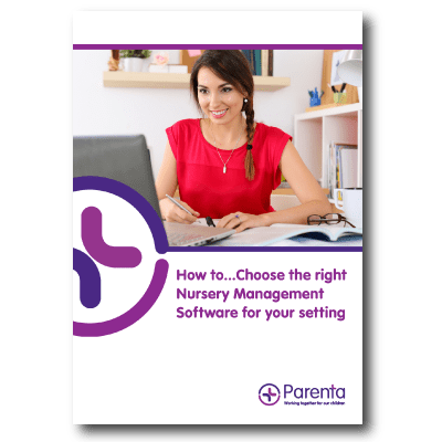 How To... Choose the right nursery management software for your setting