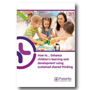 How to… Enhance children's learning and development using sustained shared thinking